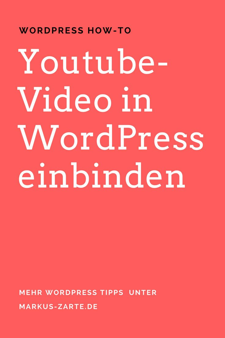 How-to: youtube-video in WordPress einbinden-markus-zarte.de