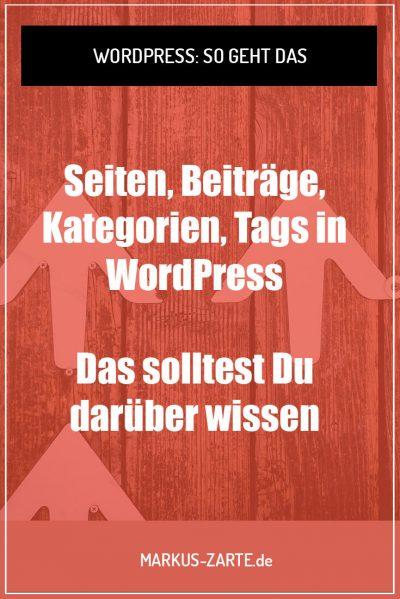 Seiten, Beiträge, Kategorien, Tags in WordPress – Das solltest Du darüber wissen